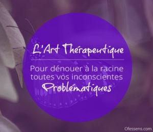 L'art thérapeutique, pr dénouer ses problématiques