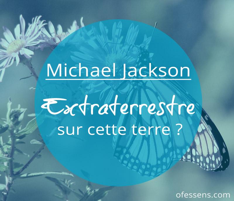 Michael Jackson un extraterrestre sur cette terre