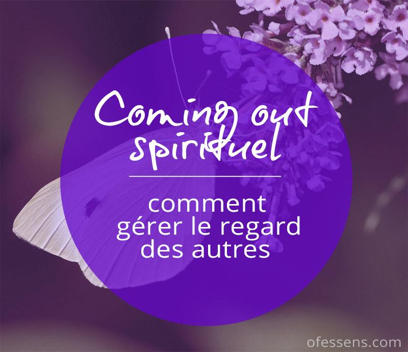 coming out spirituel, comment gérer le regard des autres