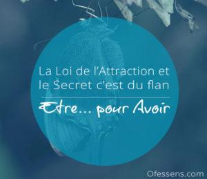 La loi de l'attraction et le Secret c'est du flan